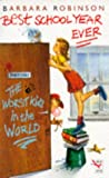The Worst Kids in the World Best School Year Ever (Red Fox Middle Fiction) (0099660717) by Robinson, Barbara