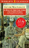 A Day in the Country and Other Stories (World's Classics) (0192826425) by Maupassant, Guy de