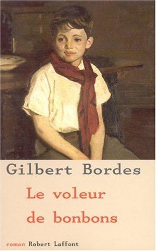 Critiqueslibres Com Le Voleur De Bonbons Gilbert Bordes