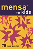 Mensa For Kids: 75 Word Puzzles (0811828794) by Chronicle Books Staff