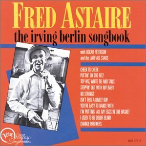 Fred Astaire - The Irving Berlin Songbook - Zortam Music