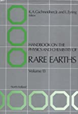 Handbook on the Physics and Chemistry of Rare Earths Volume by Karl A. Gschneidner B.S. University of Detroit 1952<br>Ph.D. Iowa State University 1957