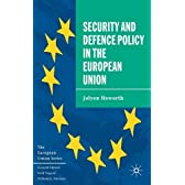 The Security and Defence Policy in the European Union (The European Union Series)