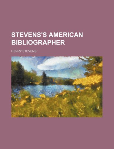 Stevens's American bibliographer