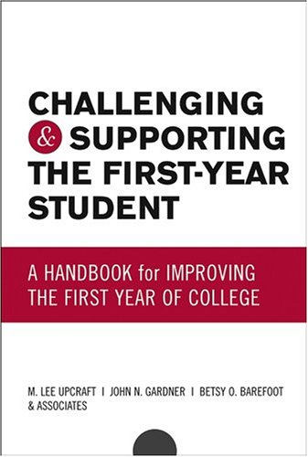 Challenging and Supporting the First-Year Student: A...