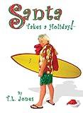 Santa Takes a Holiday!