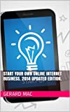 img - for Start your own online internet business. 2014 Updated Edition. book / textbook / text book