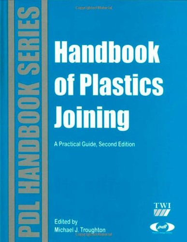 Handbook of Plastics Joining, Second Edition: A Practical Guide (Plastics Design Library)