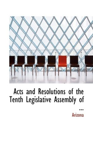 Acts and Resolutions of the Tenth Legislative Assembly of ...