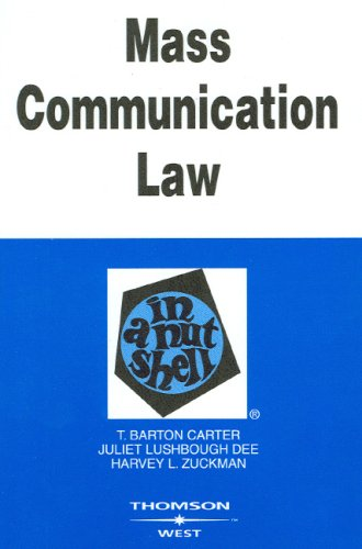 Carter, Dee and Zuckman's Mass Communication Law in a...