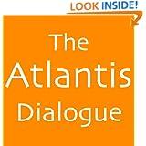 The Atlantis Dialogue: Plato's Original Story of Atlantis, the Lost City and Continent (Plato's Atlantis)