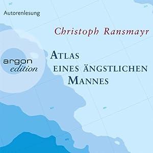 Atlas eines ängstlichen Mannes Hörbuch
