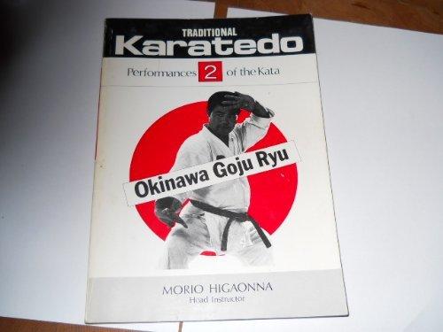 Traditional Karate-Do: Okinawa Goju Ryu : Performances of the Kata