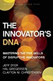The Innovators DNA: Mastering the Five Skills of Disruptive Innovators [Hardcover]