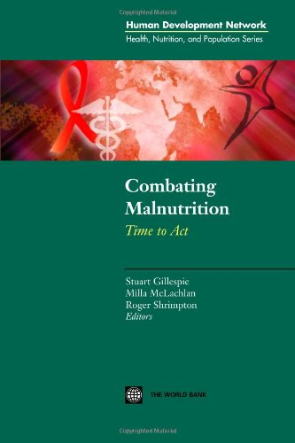 Combating Malnutrition: Time to Act (Health, Nutrition, and Population Series)
