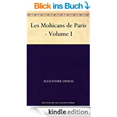 Les Mohicans de Paris - Volume I (French Edition)