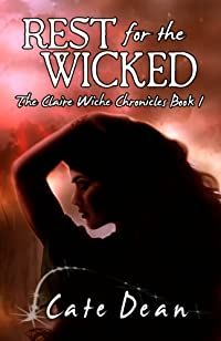 Rest For The Wicked - The Claire Wiche Chronicles Book 1 by Cate Dean ebook deal