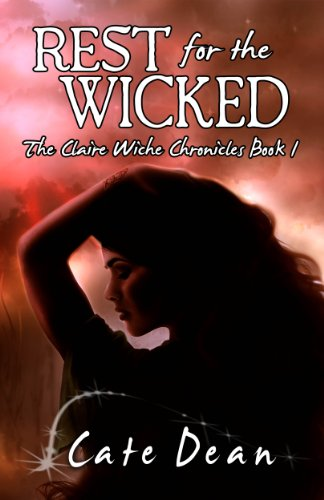 E-book - Rest For The Wicked - The Claire Wiche Chronicles Book 1 by Cate Dean