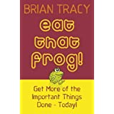 Eat That Frog!: Get More of the Important Things Done, Today!by Brian Tracy