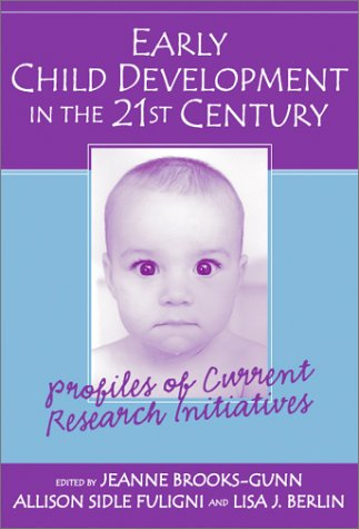 Early Child Development in the 21st Century: Profiles of Current Research Initiatives