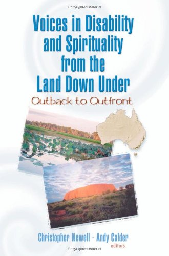 Voices in Disability and Spirituality from the Land Down Under: Outback to Outfront