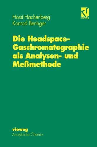 Die Headspace-Gaschromatographie als Analysen- und Meßmethode  [Hachenberg, Horst - Beringer, Konrad] (Tapa Blanda)