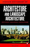 img - for John Fleming: The Penguin Dictionary of Architecture and Landscape Architecture : Fifth Edition (Paperback); 2000 Edition book / textbook / text book