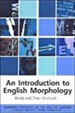 An Introduction to English Morphology (Edinburgh Textbooks on the English Language) (0748613269) by Andrew Carstairs-McCarthy