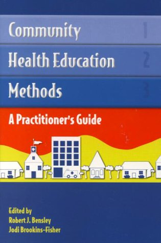 Community Health Education Methods: A Practitioner's Guide