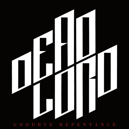 Dead Lord - Goodbye Repentance
