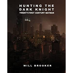 Hunting the Dark Knight: Twenty-First Century Batman