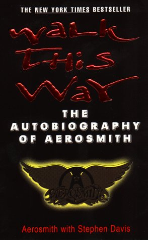 Walk This Way: The Autobiography of Aerosmith, Aerosmith, Stephen Davis