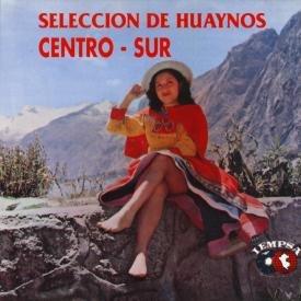 Varios Artistas - Seleccion De Huaynos Centro Sur - Amazon.com Music