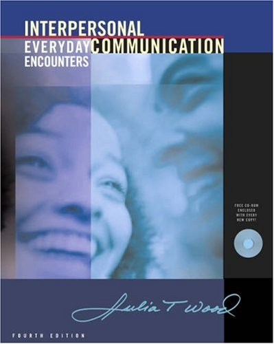 Interpersonal Communication: Everyday Encounters (with CD-ROM and InfoTrac)