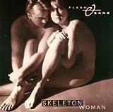 echange, troc Flesh & Bone - Skeleton Woman
