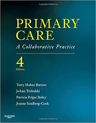 Primary Care: A Collaborative Practice, 4e (Primary Care: Collaborative Practice) written by Terry Mahan Buttaro PhD  ANP-BC  GNP-BC  FAANP