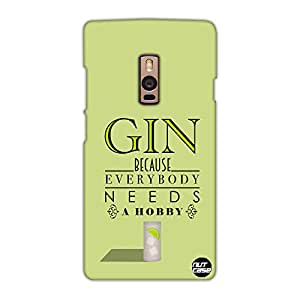 Designer OnePlus Two Case Cover Nutcase - Gin Everybody Needs a Hobby