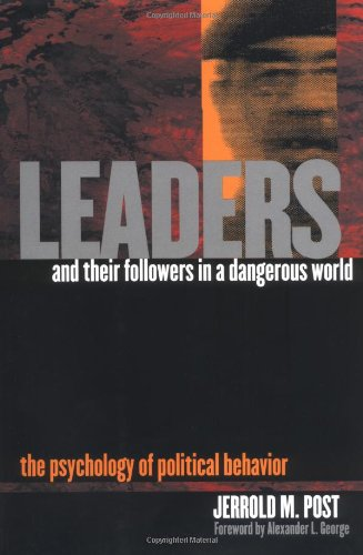 Leaders and Their Followers in a Dangerous World: The...