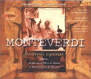 Monteverdi : Les trois opéras - Orfeo / Le Retour D'Ulysse / Le Couronnement de Poppée (coffret 8 CD)
