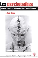 Les psychopathes : essai de psychopathologie dynamique