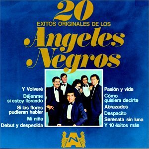 Angeles Negros - 20 Exitos Originales: Los Angeles Negros
