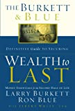 The Burkett & Blue Definitive Guide to Securing Wealth to Last: Money Essentials for the Second Half of Life