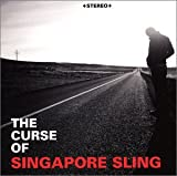 The Curse of the Singapore Sling
