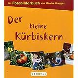 """Fotobilderb�cher: Der kleine K�rbiskernvon """"Monika Brugger"""""""