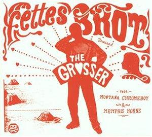 Fettes Brot - The Grosser - Zortam Music