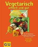 img - for Vegetarisch schnell und gut. book / textbook / text book