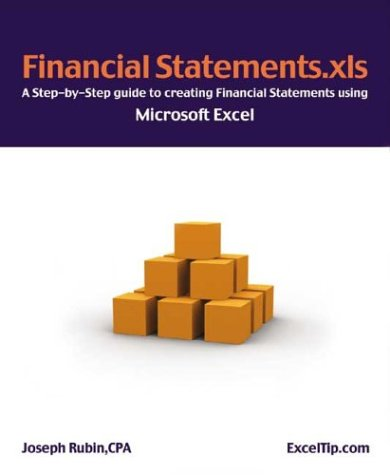 Financial Statements.xls: A Step-by-Step Guide to Creating Financial Statements Using Microsoft Excel