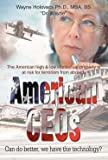 img - for American Ceos Can Do Better, We Have the Technology? : The American High & Low Intellectual Property Is at Risk for Terrorism from Abroad. (Hardcover)--by Wayne Holovacs [2005 Edition] book / textbook / text book