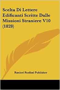 Scelta Di Lettere Edificanti Scritte Dalle Missioni Straniere V10