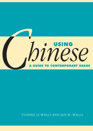 Using Chinese: A Guide to Contemporary Usage (Using......